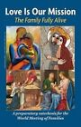 Love is Our Mission: The Family Fully Alive by Archdiocese of Philadelphia and the Pontifical Council for the Family (Paperback, 2014)
