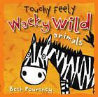 Wacky Wild Animals by Beth Pountney (Board book, 2007)