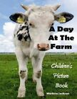 A Day at the Farm: Children's Picture Book (Ages 2-6) by Martina Jackson (Paperback / softback, 2016)