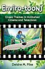 Enviro-Toons: Green Themes in Animated Cinema and Television by Deidre M. Pike (Paperback, 2012)
