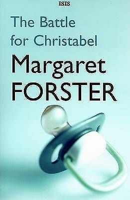 The Battle for Christabel (Isis General Fiction), Forster, Margaret, Used; Good