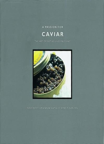 A Passion for Caviar,Natalie Rebeiz-Nielsen, Susie Boeckmann, Natalie Rebeiz-Ni