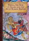 Persia, the Rise of Islam, and the Holy Roman Empire by Herald McKinley (Hardback, 2015)