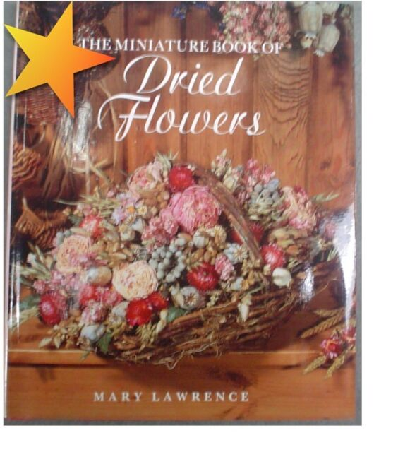 Miniature Books of Flowers: Dried Flowers : The Miniature Book of ...