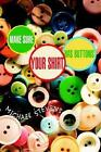 Make Sure Your Shirt Has Buttons 9780595411207 by Michael Stevens Book