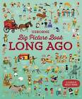 Big Picture Book of Long Ago by Sam Baer (Hardback, 2016)
