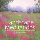 Landscape Meditations: An Artist's Guide to Exploring Themes in Landscape Painting by Elizabeth Mowry (Paperback, 2004)