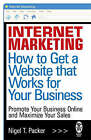 Internet Marketing: How to Get a Website That Works for Your Business by Nigel T. Packer (Paperback, 2008)
