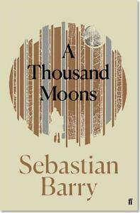 Signed-Book-A-Thousand-Moons-by-Sebastian-Barry-First-Edition-1st-Print