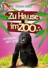 Gorillababy ganz groß / Zu Hause im Zoo Bd.1 von Tatjana Gessler (2014, Gebundene Ausgabe)