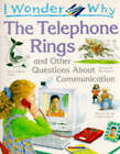 I Wonder Why the Telephone Rings and Other Questions About Communications by Richard Mead (Paperback, 1997)