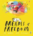 Dreams of Freedom: In Words and Pictures by Amnesty International (Hardback, 2015)