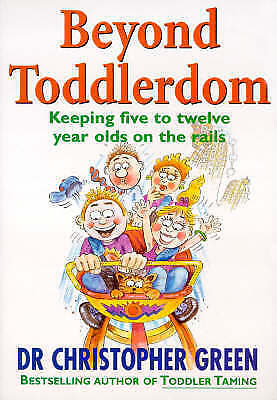 1 of 1 - BEYOND TODDLERDOM By DR CHRISTOPHER GREEN   - BRAND NEW