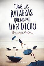 TODAS LAS PALABRAS QUE NO ME HAN DICHO/ ALL THE WORDS THEY HAVEN'T TOLD ME