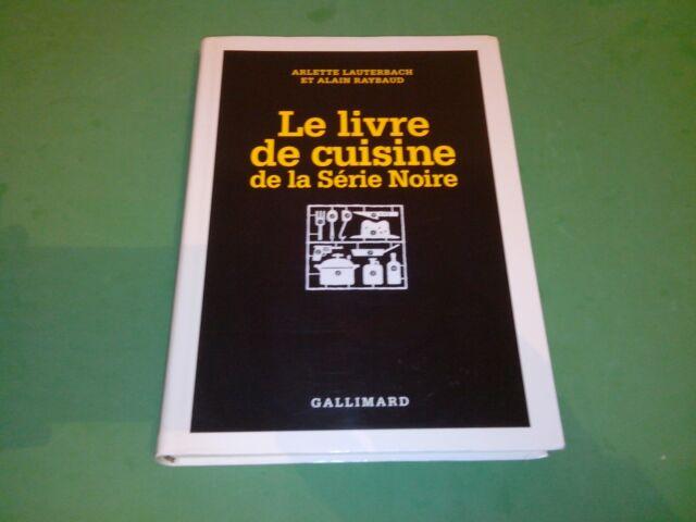 Le Livre de cuisine de la Série Noire - Arlette Lauterbach-Raynal/Alain Raybaud