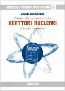 9788889150757 Teoria e funzionamento dei reattori nucleari. Fissione, fusione -
