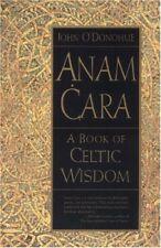 Anam Cara : A Book of Celtic Wisdom by John O'Donohue (1998, Paperback)