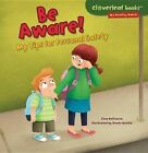 Be Aware My Tips for Personal Safety 9781467723978 by Gina Bellisario
