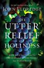 Free to Live: The Utter Relief of Holiness by John Eldredge (Paperback / softback, 2014)
