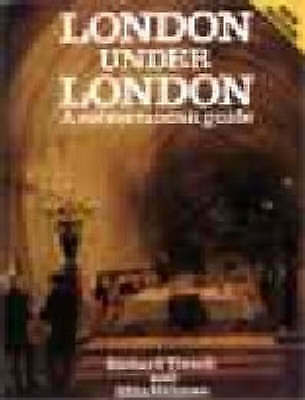 London Under London: A Subterranean Guide-ExLibrary