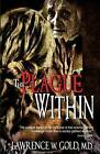The Plague Within by Lawrence W Gold M D (Paperback / softback, 2013)