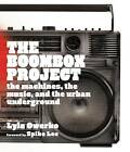 Boom Box Project: Weapon of Mass Disruption by Lyle Owerko (Paperback, 2010)