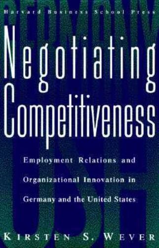 Negotiating Competitiveness: Employment Relations and Organizational Innovation