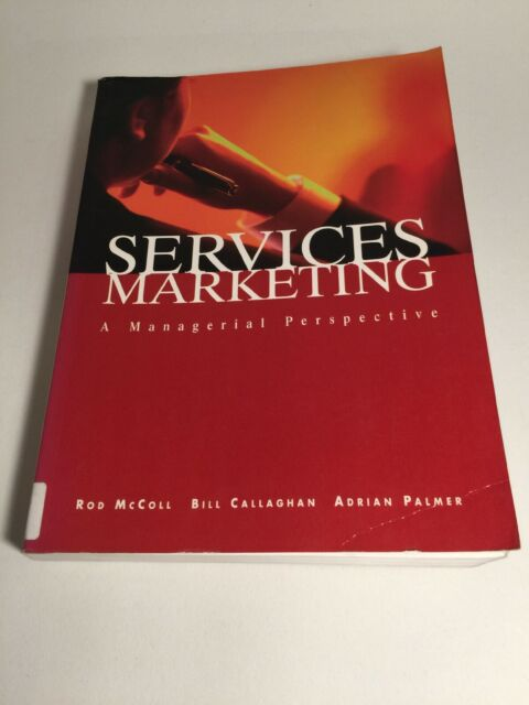 Services Marketing: A Managerial Perspective by Rod McColl, Adrian Palmer...