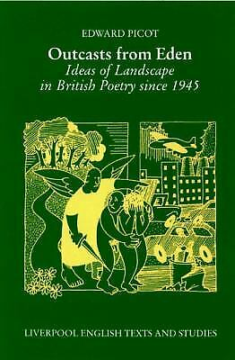 Outcasts from Eden : Ideas of Landscape in British Poetry since 1945 Paperback
