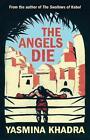 The Angels Die von Yasmina Khadra (2016, Taschenbuch)