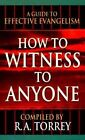 How to Witness to Anyone by R A Torrey (Paperback, 1920)