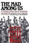 Mad Among Us by Henry E Sigerist Professor of the History of Medicine Emeritus Gerald N Grob (Paperback / softback, 2011)