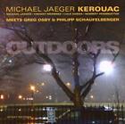 Outdoors von Kerouac,Michael Jaeger (2010)