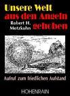 Unsere Welt aus den Angeln gehoben von Robert H. Motzkuhn (2014, Taschenbuch)