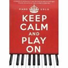 Keep Calm and Play on: Piano Solo by Music Sales Ltd (Paperback, 2012)