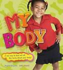 My Body: A Fun Way to Find Out All the Facts about Your Body by Angela Royston, Sally Hewitt (Hardback, 2009)
