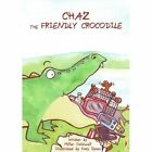 Chaz the Friendly Crocodile by Miller Caldwell (Paperback, 2014)