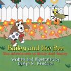 Bailey and The Bee by Evelyn R Kendrick Book (paperback / Softback)