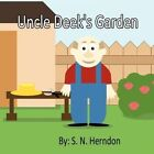 Uncle Deek's Garden by S N Herndon (Paperback / softback, 2011)