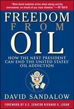 Freedom from Oil : How the Next President Can End the United States' Oil Addi...