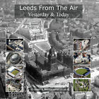 Leeds from the Air: Yesterday and Today by J. D. Smith, Jonathan C.K. Webb (Hardback, 2009)