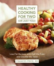 Healthy Cooking for Two (or Just You) : Low-Fat Recipes with Half the Fuss...