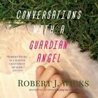 Conversations With a Guardian Angel by Robert J Wicks 9781616369972