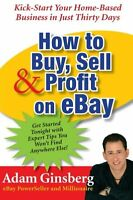How To Buy, Sell, And Profit On Ebay: Kick-start Your Home-based Business In Jus on sale