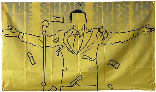 The Show Goes On Flag 3x5ft Banner Tapestry