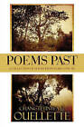 Poems Past: A Collection of Poems from Years Gone by by Chanctetinyea J J Ouellette (Paperback / softback, 2010)