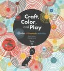 Craft, Color, and Play: Oodles of Funtastic Activities by Marie Fordacq (Paperback, 2016)