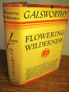 1st-1st-Printing-FLOWERING-WILDERNESS-John-Galsworthy-RARE-Classic-A
