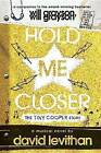 Hold Me Closer: The Tiny Cooper Story by David Levithan (Paperback / softback, 2016)