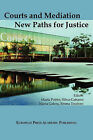 Courts and Mediation: New Paths for Justice by European Press Academic Publishing (Paperback, 2011)
